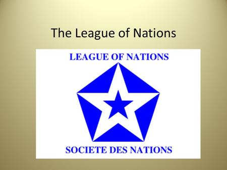 The League of Nations.