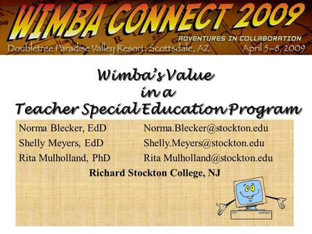 Wimba's Value in a Teacher Special Education Program Norma Blecker, EdD Shelly Meyers, EdD Rita Mulholland,