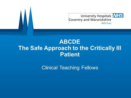 ABCDE The Safe Approach to the Critically Ill Patient