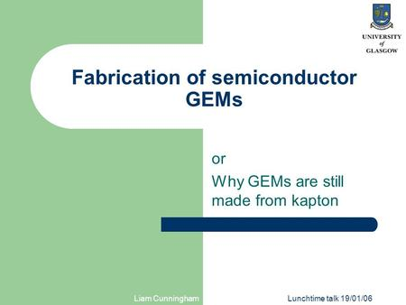 Fabrication of semiconductor GEMs