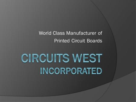World Class Manufacturer of Printed Circuit Boards.