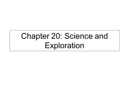 Chapter 20: Science and Exploration. Bell Work (10 Minutes) 4/8 1.How did ideas and inventions of the Renaissance and Reformation change Europe between.