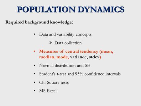 POPULATION DYNAMICS Required background knowledge: