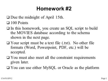 CS450 HW2Page 1 Homework #2  Due the midnight of April 15th.  100 Points  In this homework, you create an SQL script to build the MOVIES database according.
