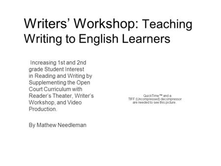 Writers' Workshop: Teaching Writing to English Learners Increasing 1st and 2nd grade Student Interest in Reading and Writing by Supplementing the Open.