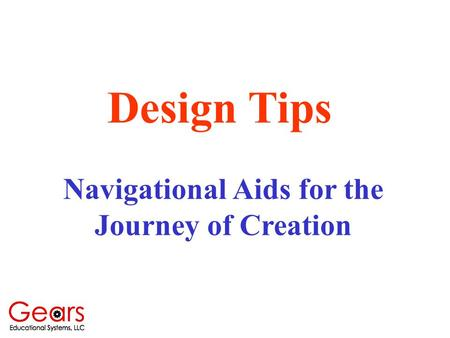 Design Tips Navigational Aids for the Journey of Creation.