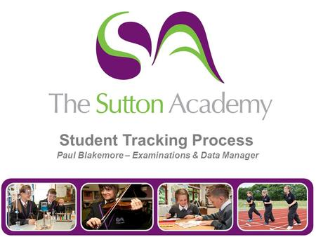 Student Tracking Process Paul Blakemore – Examinations & Data Manager.