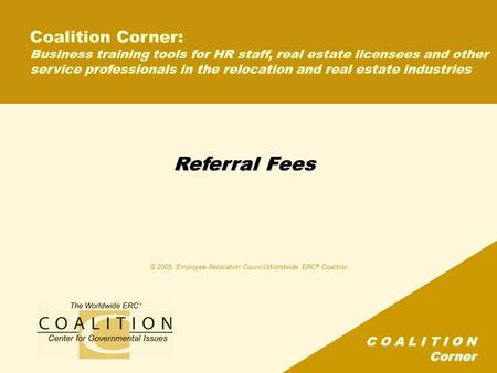 C O A L I T I O N Corner Referral Fees Coalition Corner: Business training tools for HR staff, real estate licensees and other service professionals in.