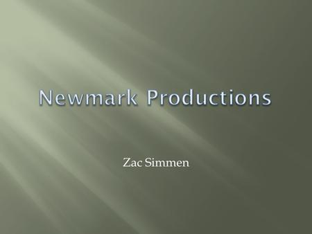 Zac Simmen.  CEO: Alan Newman  CFO: Mark Cohen  Founded in 1990  Offices in New York and Los Angeles  Over 500 employees  Newmark has released 50.