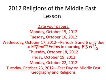 2012 Religions of the Middle East Lesson Date your papers: Monday, October 15, 2012 Tuesday, October 16, 2012 Wednesday, October 17, 2012---Periods 5 and.