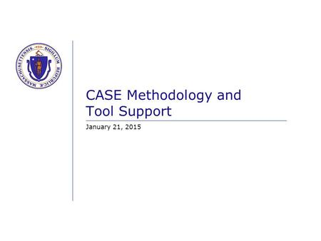 CASE Methodology and Tool Support January 21, 2015.