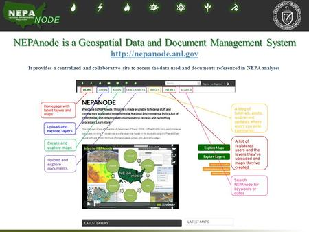 NEPAnode is a Geospatial Data and Document Management System  It provides a centralized and collaborative site to access the data.