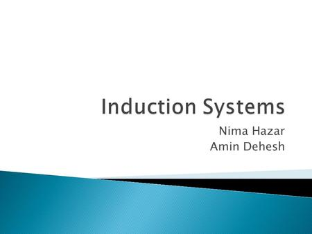 Nima Hazar Amin Dehesh.  Several induction algorithm have been developed that vary in the methods employed to build the decision tree or set of rules.