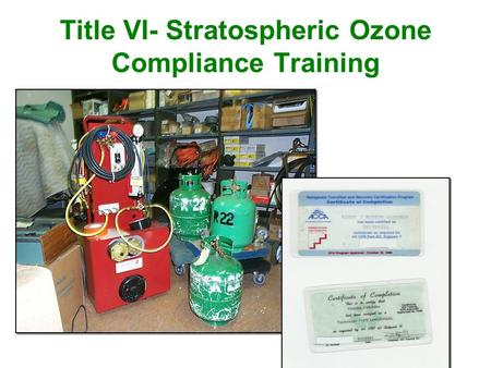 Title VI- Stratospheric Ozone Compliance Training.