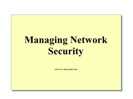 Managing Network Security ref:www.microsoft.com. Overview Using Group Policy to Secure the User Environment Using Group Policy to Configure Account Policies.