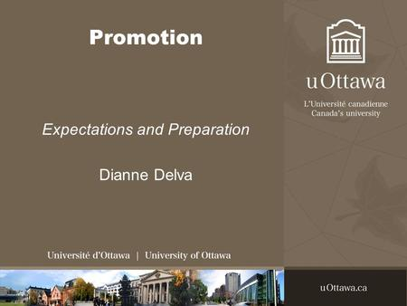 Promotion Expectations and Preparation Dianne Delva.