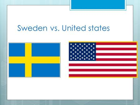 Sweden vs. United states. Type of Government/Constitution Sweden  Constitutional Democracy  Prime Minister  Stefan Lofven  Appointed  4 years United.