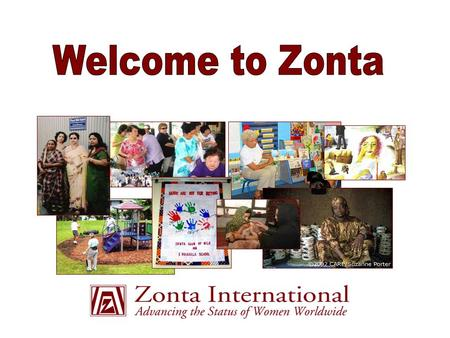 Overview  Mission, vision, history and structure  Biennial goals and service projects  Zonta International and Zonta International Foundation Boards.