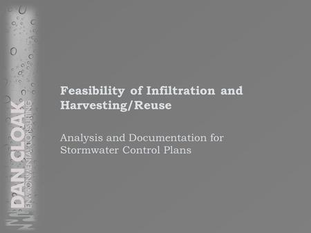 Feasibility of Infiltration and Harvesting/Reuse Analysis and Documentation for Stormwater Control Plans.
