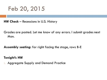 Feb 20, 2015 HW Check – Recessions in U.S. History