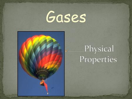 Gases. Particles in an ideal gas… have no volume. have elastic collisions. are in constant, random, straight-line motion. don't attract or repel each.