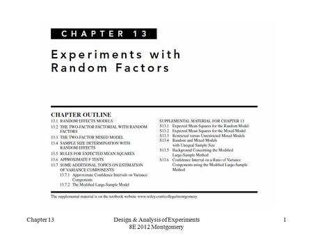 Chapter 13Design & Analysis of Experiments 8E 2012 Montgomery 1.
