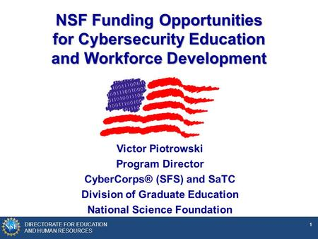 Victor Piotrowski Program Director CyberCorps® (SFS) and SaTC