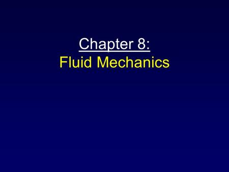 Chapter 8: Fluid Mechanics. Learning Goal To define a fluid. To distinguish a gas from a liquid.