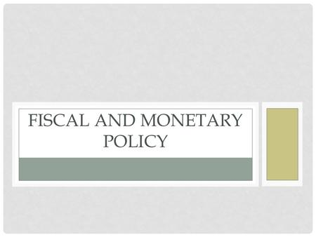 FISCAL AND MONETARY POLICY. ECONOMIC GOALS Full Employment Enough jobs to employ all able and willing to work Unemployment/Employment Data Bureau of Labor.