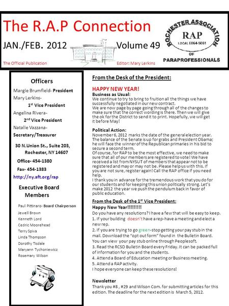 The R.A.P Connection JAN./FEB. 2012 Volume 49 The Official Publication Editor: Mary Lerkins Officers Margie Brumfield- President Mary Lerkins- 1 st Vice.