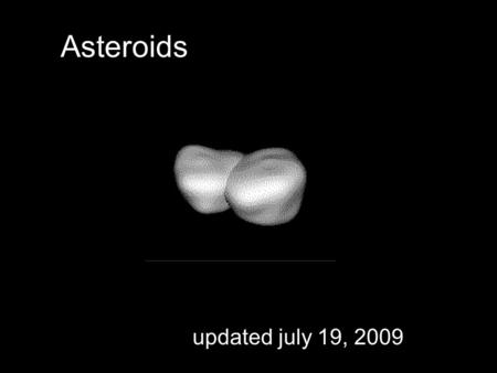 Asteroids updated july 19, 2009. Titius-Bode Law (1766) The distances between the planets gets bigger as you go out. Titius & Bode came up with a law.