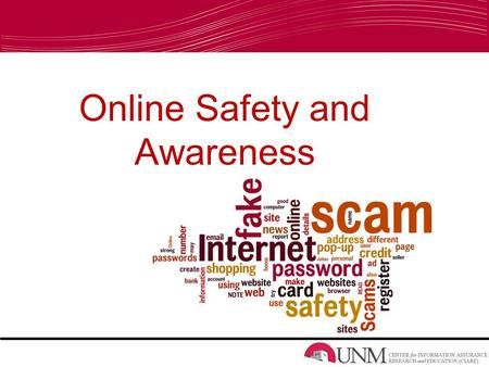 Online Safety and Awareness. Introductions We are students at UNM We are taking an Information Security course this semester. It is our mission to teach.