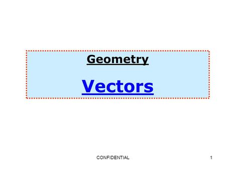 Geometry Vectors CONFIDENTIAL.