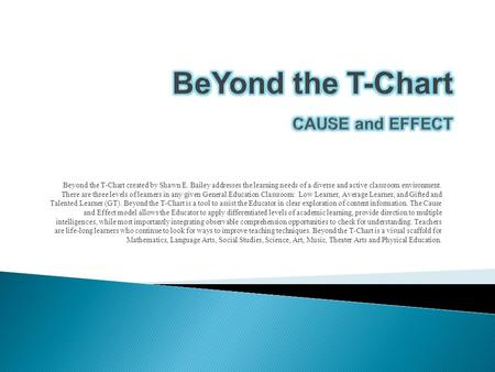 BeYond the T-Chart CAUSE and EFFECT