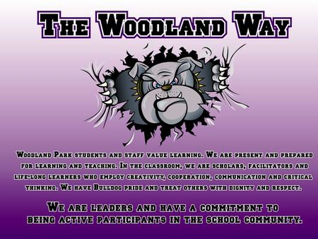 Theme: We are active members of our community. Traits: communicative, cooperative, generous The Woodland Way January, 2014.
