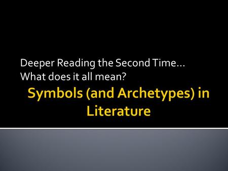 Deeper Reading the Second Time… What does it all mean?