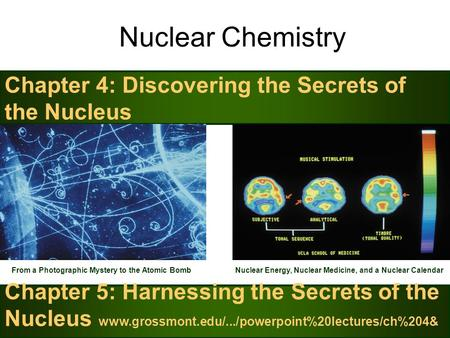 Nuclear Chemistry Chapter 4: Discovering the Secrets of the Nucleus