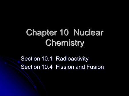 Chapter 10 Nuclear Chemistry