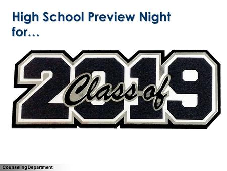 Counseling Department High School Preview Night for…