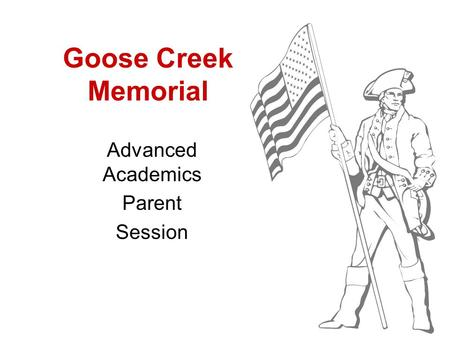 Goose Creek Memorial Advanced Academics Parent Session.