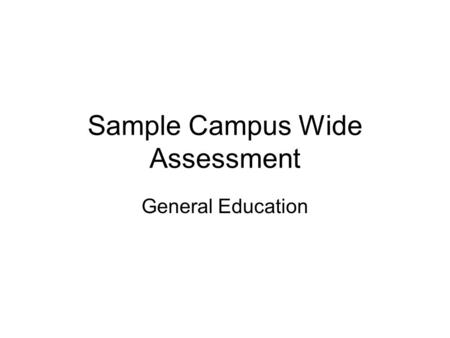 Sample Campus Wide Assessment General Education. Visual Arts This piece of art is located in Cleveland. 1. In your best grammar, write a paragraph responding.