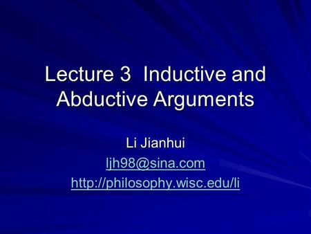 Lecture 3 Inductive and Abductive Arguments Li Jianhui