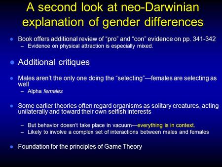 "A second look at neo-Darwinian explanation of gender differences Book offers additional review of ""pro"" and ""con"" evidence on pp. 341-342 – Evidence on."