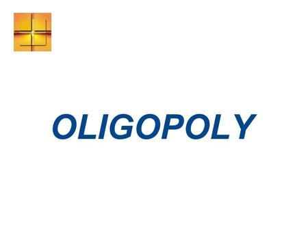OLIGOPOLY. WHAT IS OLIGOPOLY? Another market type that stands between perfect competition and monopoly. Oligopoly is a market type in which (characteristics):