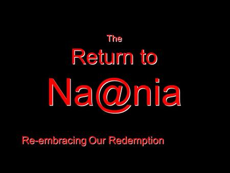 The Return to Re-embracing Our Redemption.