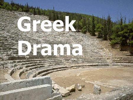 Greek Drama. Religious Festivals In honor of Dionysus – god of wine, food, fertility Dionysia--city where festival was held in the spring Festival lasted.