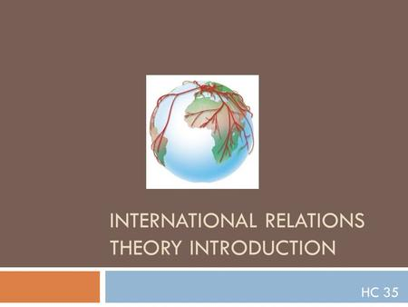 INTERNATIONAL RELATIONS THEORY INTRODUCTION HC 35.
