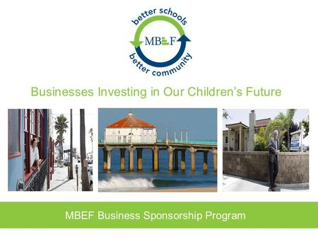 Businesses Investing in Our Children's Future MBEF Business Sponsorship Program.