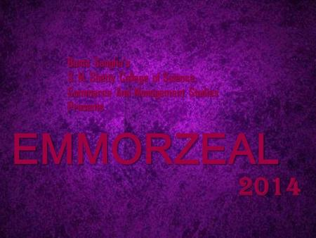 Bunts Sangha's S. M. Shetty College of Science, Commerce And Management Studies Presents EMMORZEAL 2014.