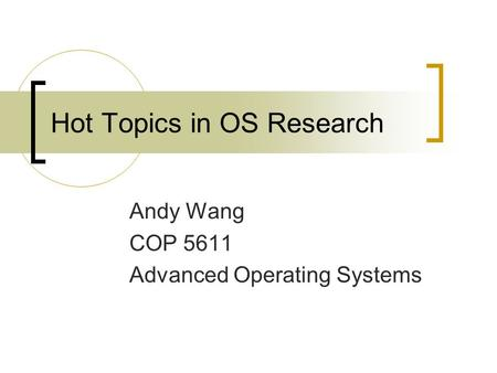 operating systems research topics What are the latest research papers on operating systems when i'm researching specific systems topics i have a research on operating systems and cpu.